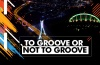 To_Groove_or_not_to_Groove_ (1)
