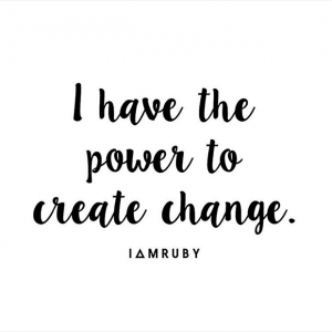 Positive Affirmation: I have the power to create change